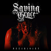 Play & Download Recidivist by Saving Grace | Napster