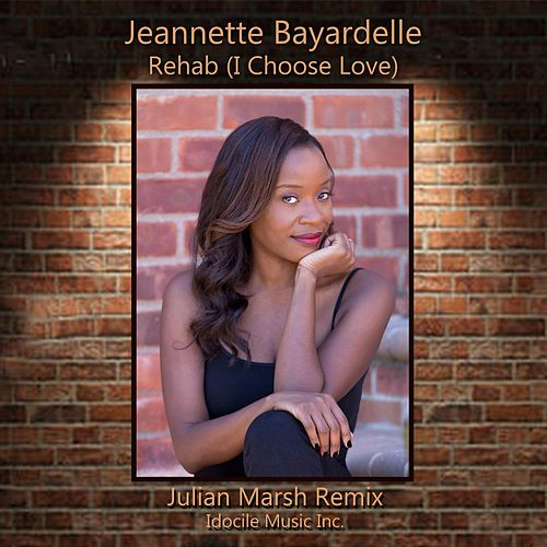Play & Download Rehab (I Choose Love) (Julian Marsh Radio Mix) by Jeannette Bayardelle | Napster