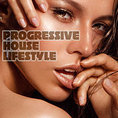 Progressive House Lifestyle by Various Artists