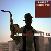 Play & Download When Lounge Meets Jazz, Vol. 2 by Various Artists | Napster