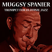 Trumpet For Oldtime Jazz by Muggsy Spanier