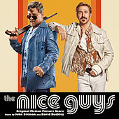 The Nice Guys (Original Motion Picture Score) by David Buckley