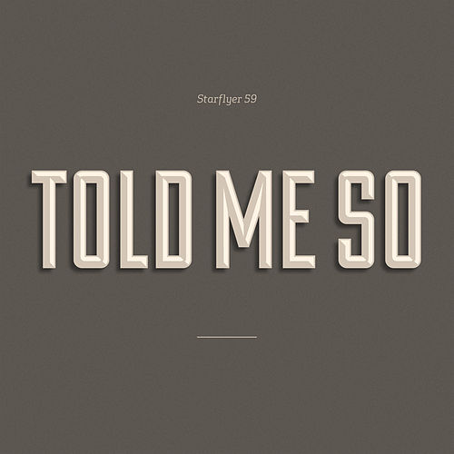 Told Me So by Starflyer 59