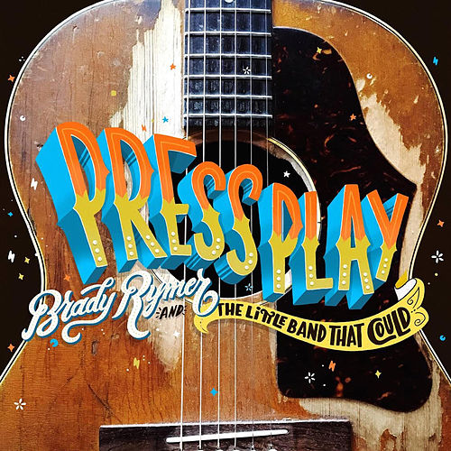 Play & Download Press Play by Brady Rymer | Napster