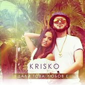 Play & Download Dali Tova Ljubov E - Single by Krisko | Napster
