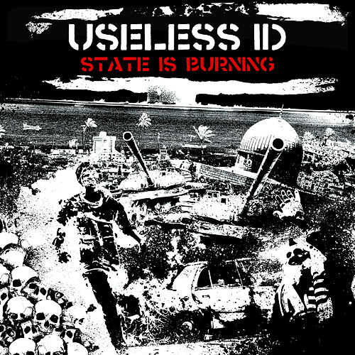 Play & Download State Is Burning by Useless I.D | Napster