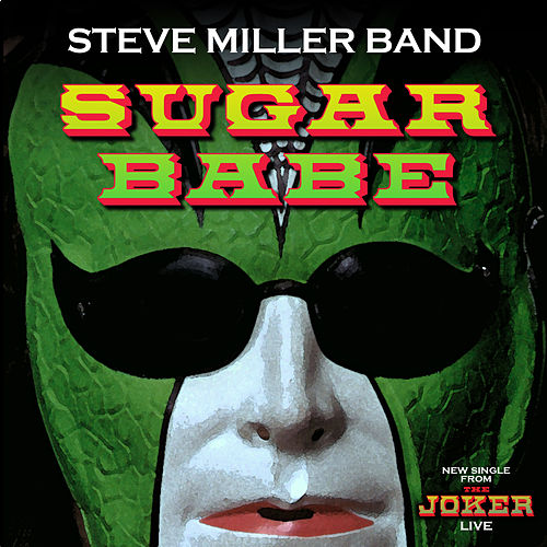 Play & Download Sugar Babe by Steve Miller Band | Napster