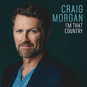 Play & Download I'm That Country by Craig Morgan | Napster