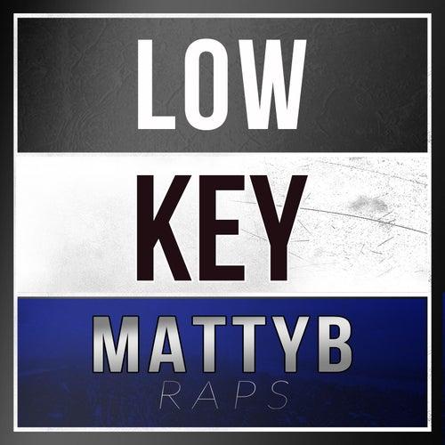 Low Key by Matty B