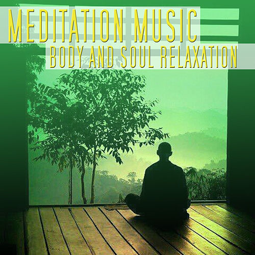 Play & Download Body and Soul Relaxation by Meditation Music | Napster