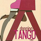 Dancing Tango Two by Various Artists