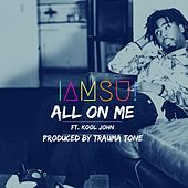 Play & Download All On Me by Iamsu! | Napster
