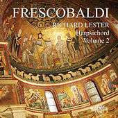 Play & Download Frescobaldi: Music for Harpsichord, Vol. 2 by Richard Lester | Napster