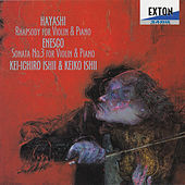 Play & Download H. Hayashi: Rhapsody for Violin & Piano - Enesco: Violin Sonate No. 3 by Keiko Ishii | Napster