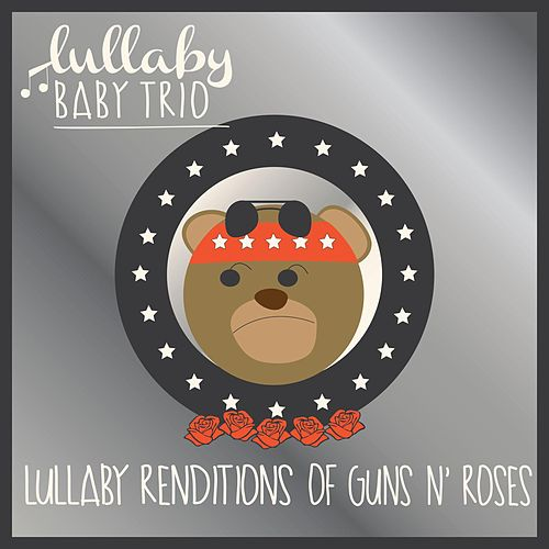 Play & Download Lullaby Renditions of Guns N' Roses by Lullaby Baby Trio   Napster