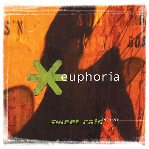 Play & Download Sweet Rain Remixes by Euphoria | Napster