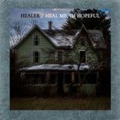 Heal Me, I'm Hopeful by Healer