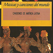 Play & Download Canciones de América Latina, Músicas y Canciones del Mundo by Various Artists | Napster