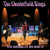 Live Onstage...If You Want It by The Chesterfield Kings