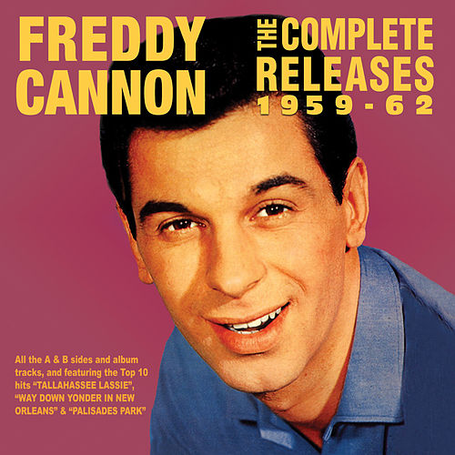 Play & Download The Complete Releases 1959-62 by Freddy Cannon | Napster