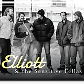 Play & Download Elliott & the Sensitive Fellas by Elliott | Napster