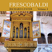 Play & Download Frescobaldi: Music for Harpsichord, Vol. 4 by Richard Lester | Napster