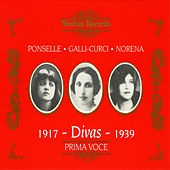 Play & Download Divas: Ponselle, Galli-Curci & Eidé Norena by Various Artists | Napster