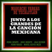 Junto a los Grandes de la Canción Mexicana by Mariachi Vargas de Tecalitlan