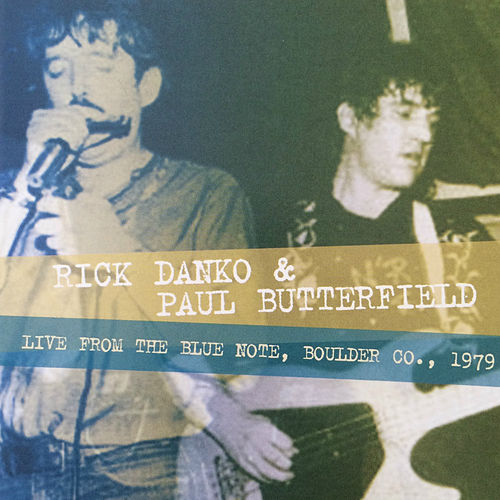 Play & Download Live from the Blue Note, Boulder Co., 1979 by Paul Butterfield | Napster