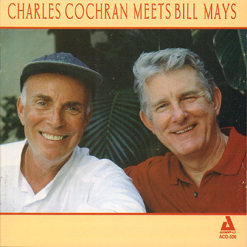 Play & Download Charles Cochran Meets Bill Mays by Bill Mays | Napster