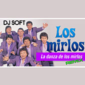 Play & Download La Danza de los Mirlos (Remix) by Los Mirlos | Napster