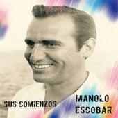 Manolo Escobar - Sus Comienzos by Manolo Escobar