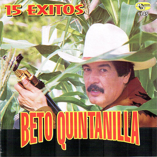 Play & Download 15 Exitos by Beto Quintanilla | Napster