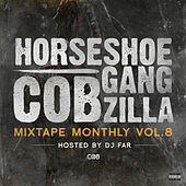Play & Download Mixtape Monthly, Vol. 8 by Horseshoe G.A.N.G. | Napster