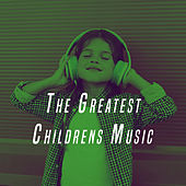 Play & Download The Greatest Childrens Music by Various Artists | Napster
