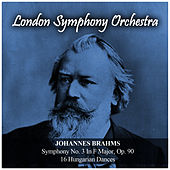 Play & Download Johannes Brahms: Symphony No. 3 In F Major, Op. 90 / 16 Hungarian Dances by London Symphony Orchestra | Napster