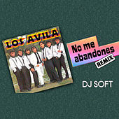 Play & Download No Me Abandones (Remix) by Avila | Napster