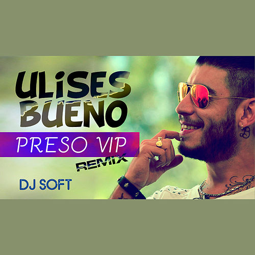 Play & Download Preso Vip (Remix) by Ulises Bueno | Napster