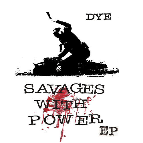 Play & Download Savages with Power by Dye | Napster