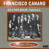 Play & Download Solo para Bailar, Vol. 2 by Francisco Canaro | Napster