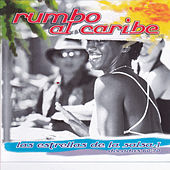 Play & Download Rumbo al Caribe, Las Estrellas de la Salsa by Various Artists | Napster