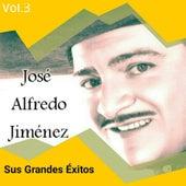 Play & Download José Alfredo Jiménez - Sus Grandes Éxitos, Vol. 3 by Jose Alfredo Jimenez | Napster