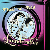 Play & Download Fluff 'N' Fold: The Best of the Launderettes by The Launderettes | Napster