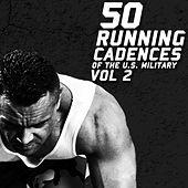 50 Running Cadences of the U.S. Military, Vol. 2 by U.S. Drill Sergeant Field Recordings