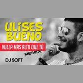 Vuela Mas Alto Que el Cielo (Remix) by Ulises Bueno