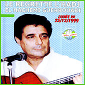 Play & Download Le regretté l'Hadj El Hachemi Guerouabi (Live) by Hachemi Guerouabi | Napster