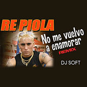 No Me Vuelvo a Enamorar (Remix) by Repiola
