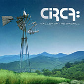 Play & Download Valley of the Windmill by Circa | Napster