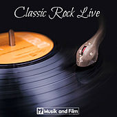 Play & Download Classic Rock Live by Various Artists | Napster