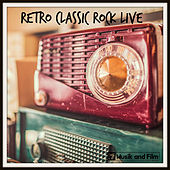 Play & Download Retro Classic Rock Live by Various Artists | Napster